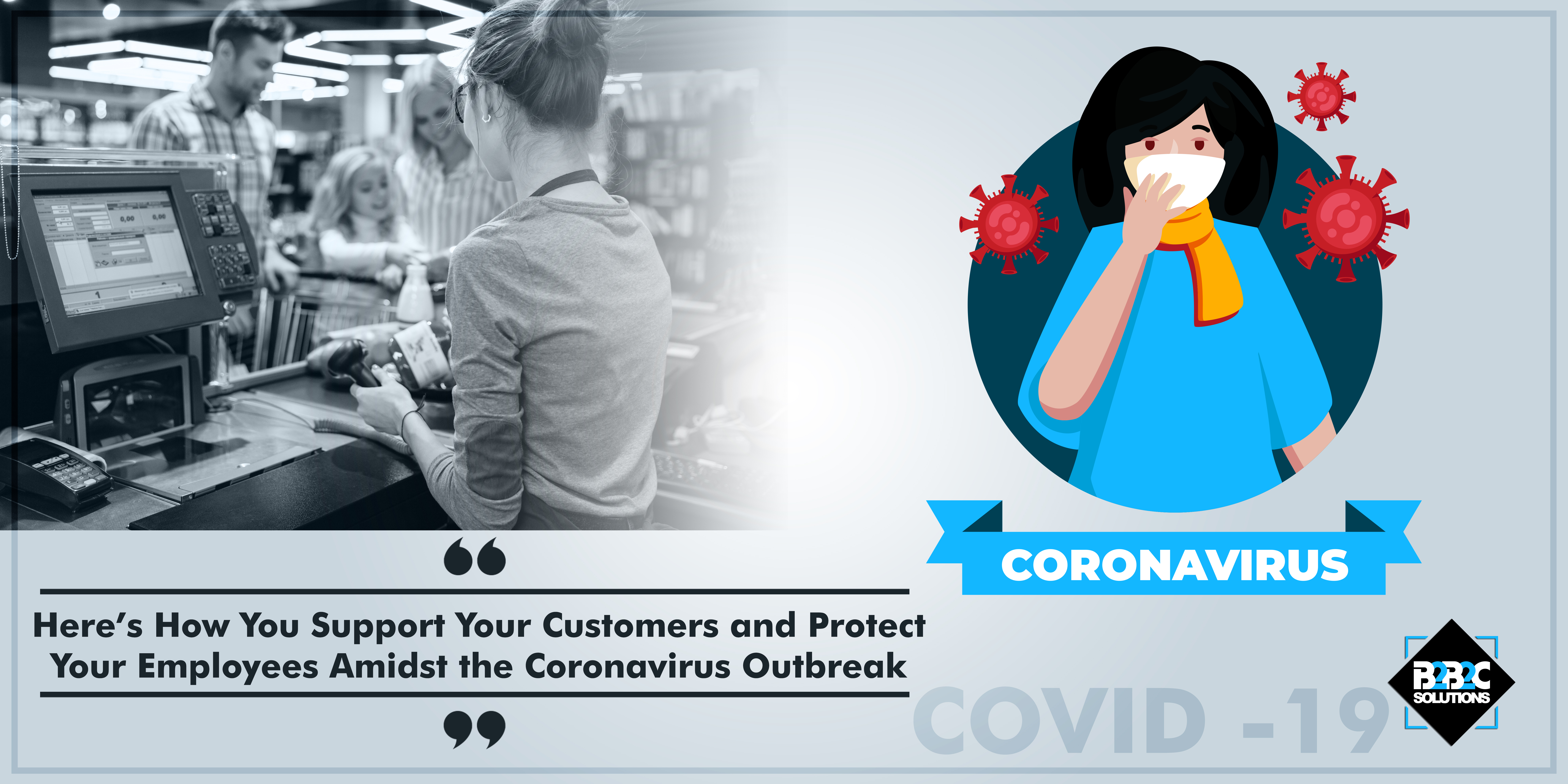 Here's How You Support Your Customers and Protect Your Employees Amidst the Coronavirus Outbreak