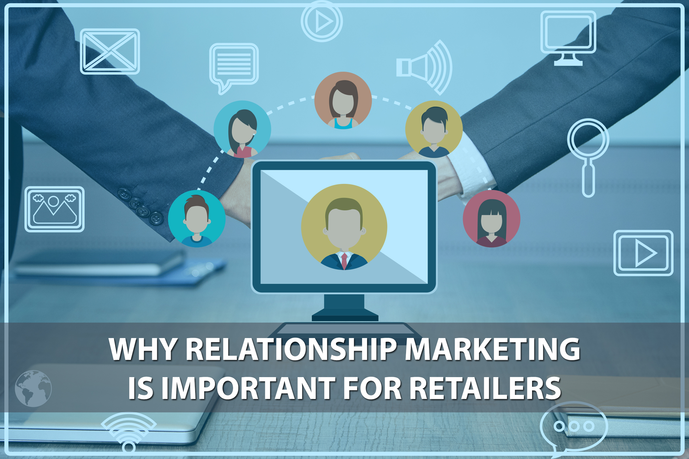 Why Relationship Marketing is important for Retailers