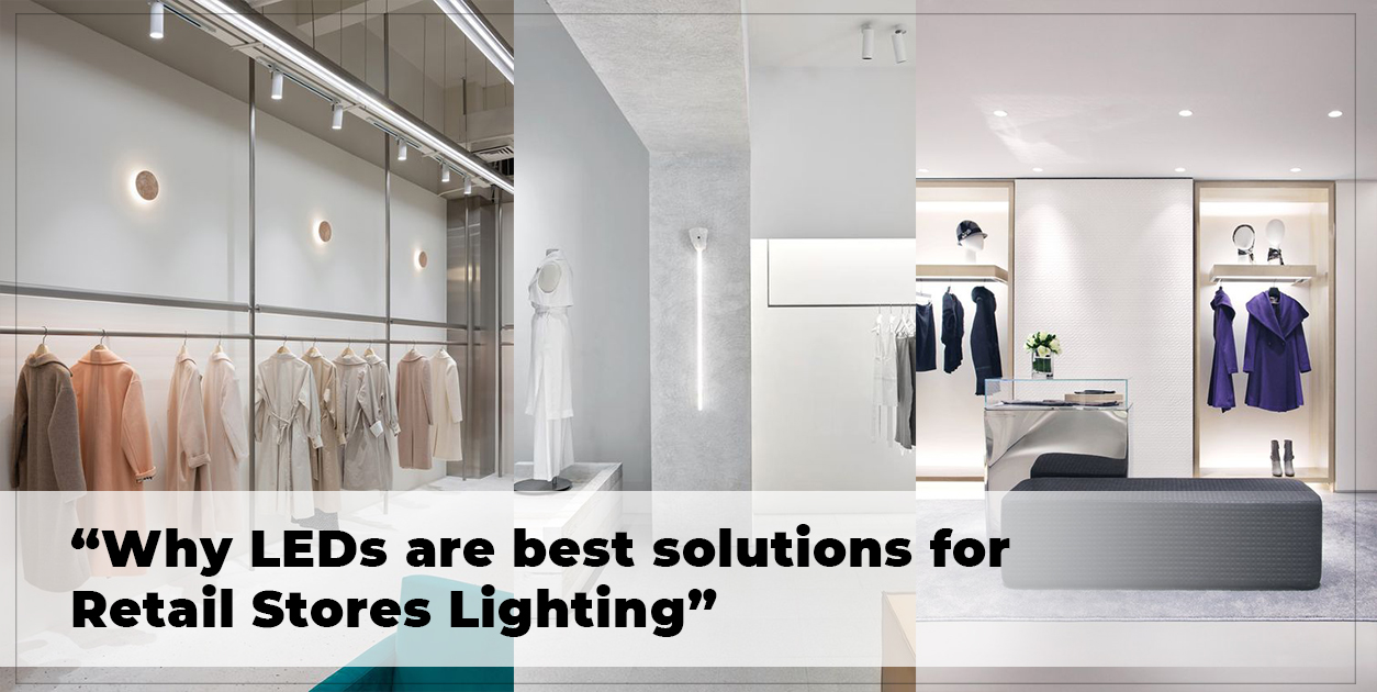 Why LEDs are best solutions for Retail Stores Lighting
